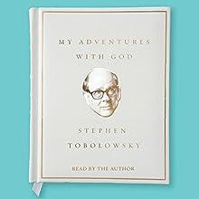 My Adventures with God | Livre audio Auteur(s) : Stephen Tobolowsky Narrateur(s) : Stephen Tobolowsky