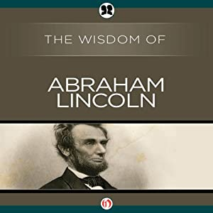 Wisdom of Abraham Lincoln | [The Wisdom Series]