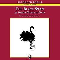 The Black Swan: The Impact of the Highly Improbable Hörbuch von Nassim Nicholas Taleb Gesprochen von: David Chandler