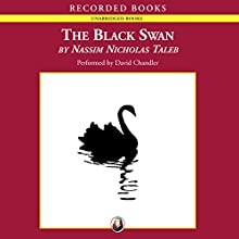 The Black Swan: The Impact of the Highly Improbable Audiobook by Nassim Nicholas Taleb Narrated by David Chandler