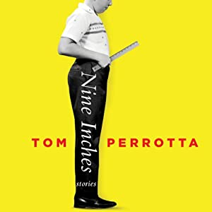 Nine Inches: Stories | [Tom Perrotta]