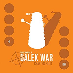 Dalek Empire 2 - Dalek War, Chapter 4 Audiobook