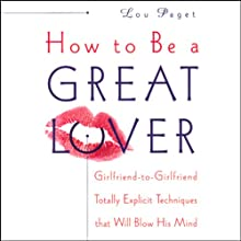How to Be a Great Lover (       ABRIDGED) by Lou Paget Narrated by Lou Paget