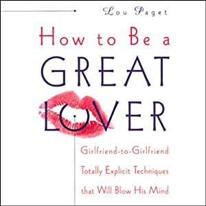 How to Be a Great Lover | [Lou Paget]