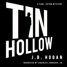 Tin Hollow: A Carl Tatum Mystery Audiobook by J B Hogan Narrated by Charles Johnson, Jr.