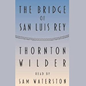 The Bridge of San Luis Rey | [Thornton Wilder]