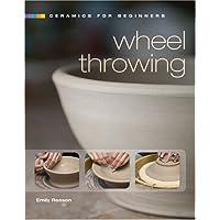 Ceramics for Beginners: Wheel Throwing (A Lark Ceramics Book)