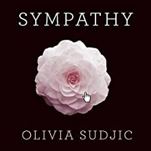 Sympathy Audiobook by Olivia Sudjic Narrated by Penelope Rawlins