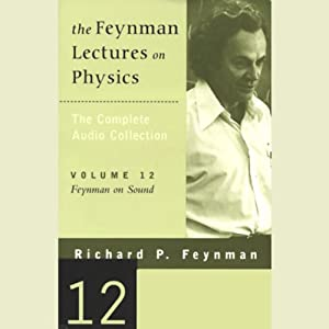 The Feynman Lectures on Physics: Volume 12, Feynman on Sound | [Richard P. Feynman]