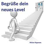 Begrüße dein neues Level |  Mister Hypnose