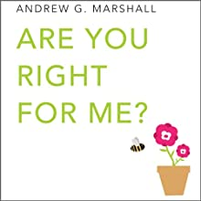 Are You Right for Me?: Seven Step Series (       UNABRIDGED) by Andrew G. Marshall Narrated by Kate Grace