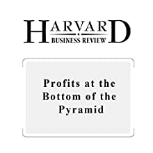 Profits at the Bottom of the Pyramid (Harvard Business Review) (       UNABRIDGED) by Erik Simanis Narrated by Todd Mundt