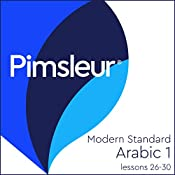 Arabic (Modern Standard) Level 1 Lessons 26-30: Learn to Speak and Understand Modern Standard Arabic with Pimsleur Language Programs |  Pimsleur
