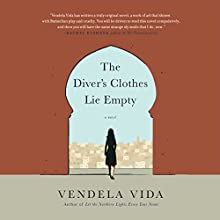 Diver's Clothes Lie Empty (       UNABRIDGED) by Vendela Vida Narrated by Xe Sands