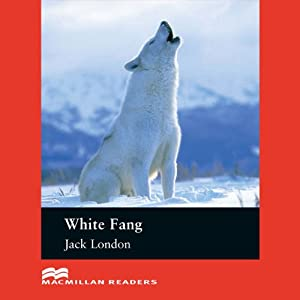 'White Fang' for Learners of English | [Jack London, Rachel Bladon]