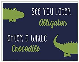 The Kids Room by Stupell Art Wall Plaque See You Later AlligatorAfter a While Crocodile
