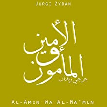 al-Amin wa al-Ma'mun [al-Amin and al-Ma'mun] (       UNABRIDGED) by Jurgi Zydan Narrated by Nour Mounajed