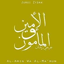 al-Amin wa al-Ma'mun [al-Amin and al-Ma'mun] (       UNABRIDGED) by Jurgi Zydan Narrated by Nour Mounajed
