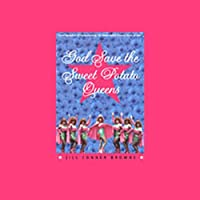 God Save the Sweet Potato Queens (       UNABRIDGED) by Jill Conner Browne Narrated by Jill Conner Browne