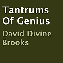 Tantrums of Genius (       UNABRIDGED) by David Divine Brooks Narrated by Lanitta Elder