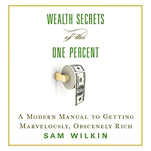 Wealth Secrets of the One Percent Audiobook