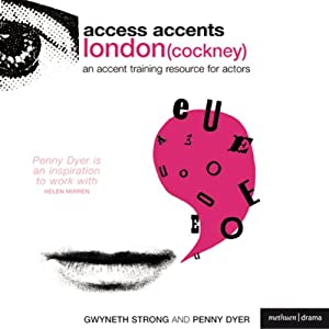 Access Accents: London (Cockney) - An Accent Training Resource for Actors | [Gwyneth Strong, Penny Dyer]
