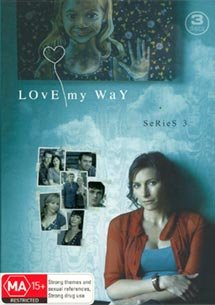 Love My Way - Series Three - 3-DVD Set ( Love My Way - Series 3 ) [ NON-USA FORMAT, PAL, Reg.4 Import - Australia ]