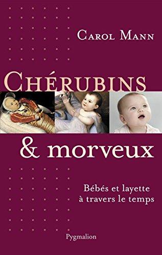 Chérubins et morveux: Bébés et layette à travers le temps