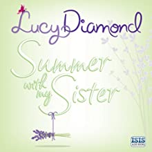 Summer With My Sister (       UNABRIDGED) by Lucy Diamond Narrated by Kate Rawson