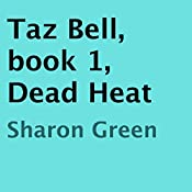 Dead Heat: Taz Bell, Book 1 | Sharon Green