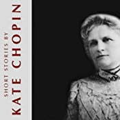 Short Stories by Kate Chopin | [Kate Chopin]