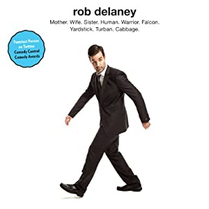 Rob Delaney: Mother. Wife. Sister. Human. Warrior. Falcon. Yardstick. Turban. Cabbage. | [Rob Delaney]