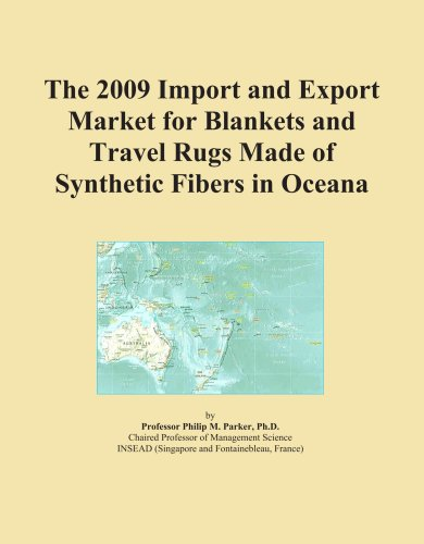 The 2009 Import and Export Market for Blankets and Travel Rugs Made of Synthetic Fibers in Oceana