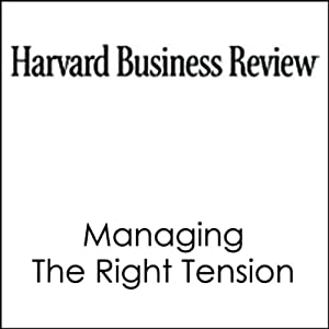 Managing the Right Tension (Harvard Business Review) | [Dominic Dodd, Ken Favaro]