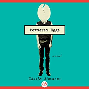 Powdered Eggs: A Novel | [Charles Simmons]