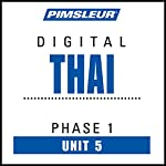 Thai Phase 1, Unit 05: Learn to Speak and Understand Thai with Pimsleur Language Programs    Pimsleur