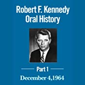 Robert F. Kennedy Oral History, Part One (11/17/04) | [Robert F. Kennedy]