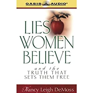 Lies Women Believe and the Truth That Sets Them Free Audiobook