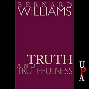 Truth and Truthfulness | [Bernard Williams]