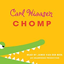 Chomp Audiobook by Carl Hiaasen Narrated by James Van Der Beek