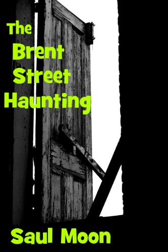 The Brent Street Haunting