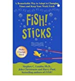 img - for Fish! Sticks - A Remarkable Way to Adapt to Changing Times and Keep Your Work Fresh book / textbook / text book
