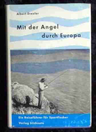 Mit der Angel durch Europa. Reiseführer für