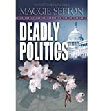 Deadly Politics (A Molly Malone Mystery) (0738731285) by Sefton, Maggie