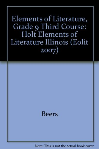 Elements of Literature, Grade 9 Third Course: Holt Elements of Literature Illinois (Eolit 2007)