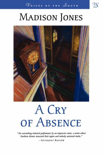 A Cry of Absence: A Novel (Voices of the South), Madison Jones