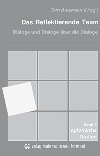 das-reflektierende-team-dialoge-und-dialoge-uber-die-dialoge-systemische-studien