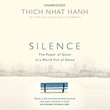 Silence (       UNABRIDGED) by Thich Nhat Hanh Narrated by Dan Woren