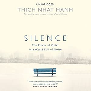 Silence Audiobook by Thich Nhat Hanh Narrated by Dan Woren