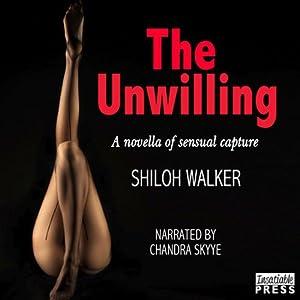 The Unwilling | [Shiloh Walker]